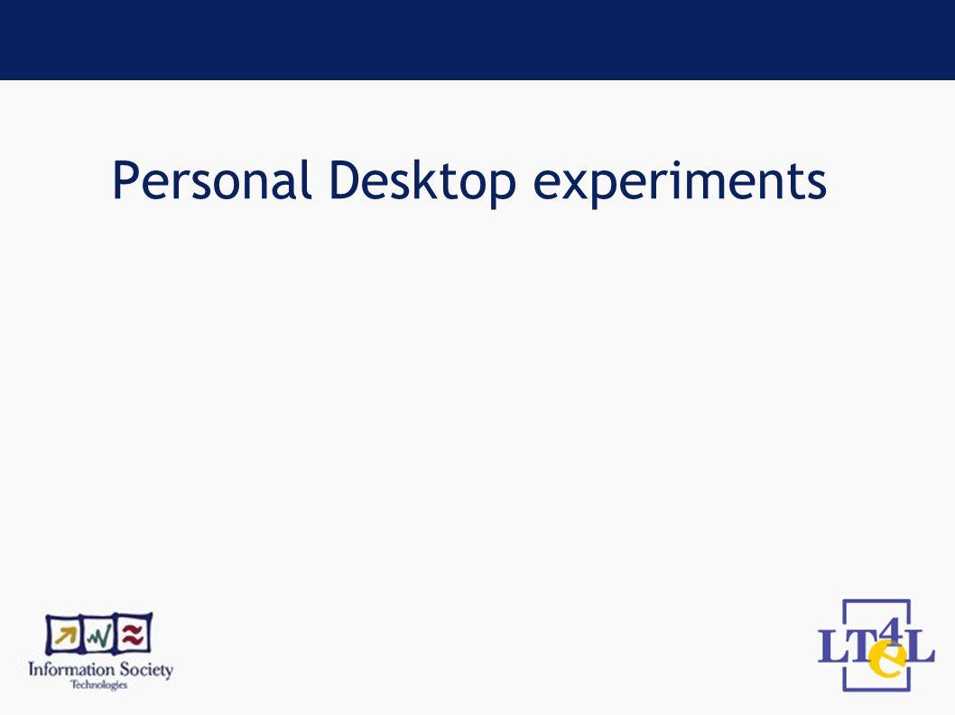 Personal Desktop experiments