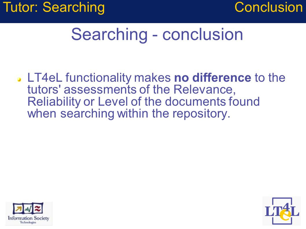 Searching - conclusion LT4eL functionality makes no difference to the tutors' assessments of the Relevance, Reliability or Level of the documents foun