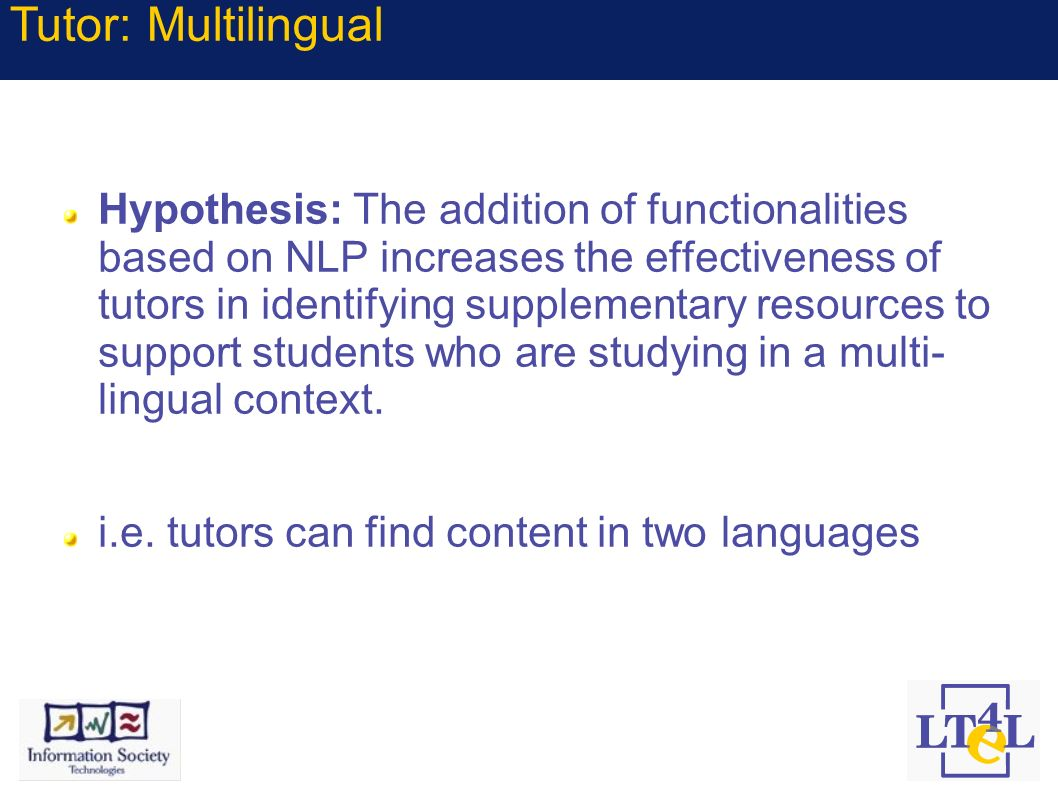 Hypothesis: The addition of functionalities based on NLP increases the effectiveness of tutors in identifying supplementary resources to support stude