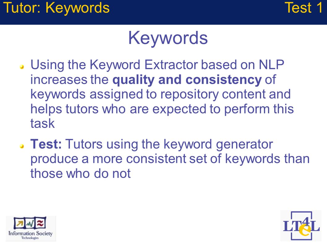 Keywords Using the Keyword Extractor based on NLP increases the quality and consistency of keywords assigned to repository content and helps tutors wh