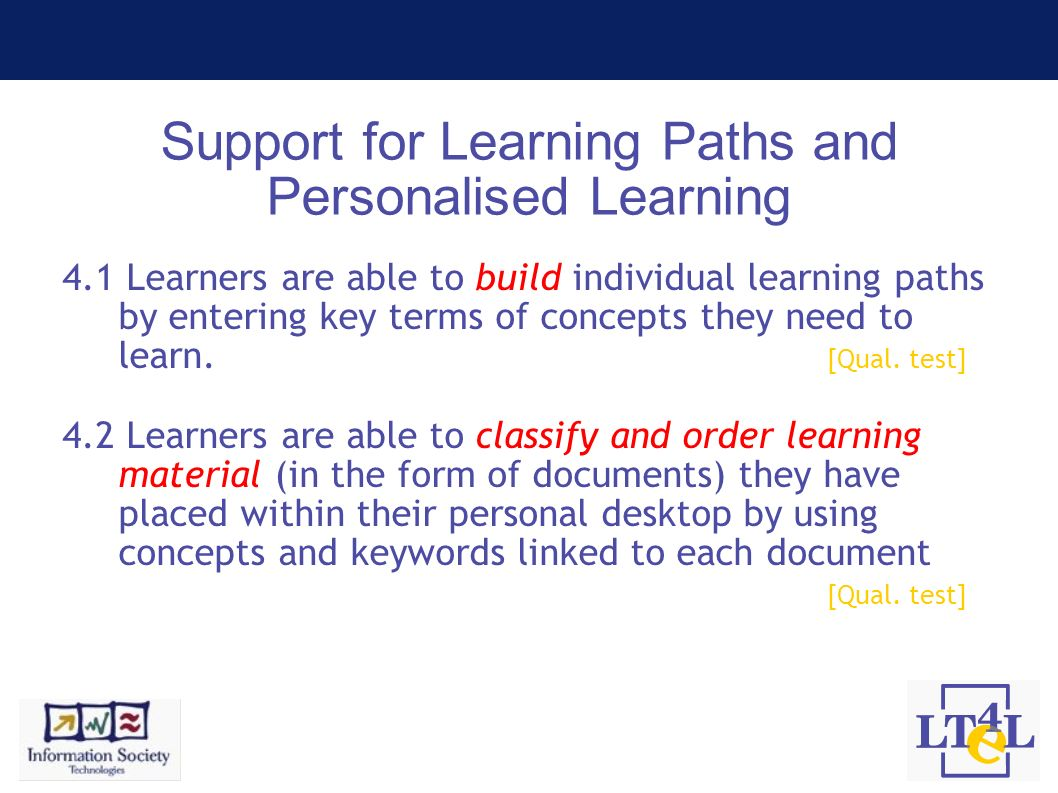 Support for Learning Paths and Personalised Learning 4.1 Learners are able to build individual learning paths by entering key terms of concepts they n