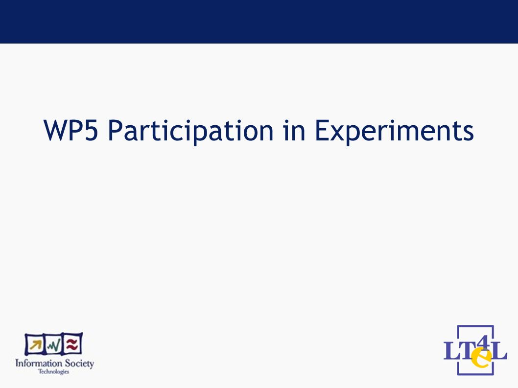 WP5 Participation in Experiments