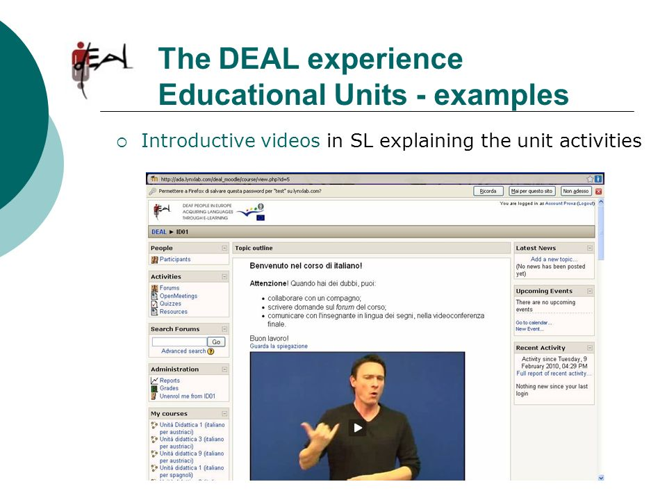 Introductive videos in SL explaining the unit activities The DEAL experience Educational Units - examples