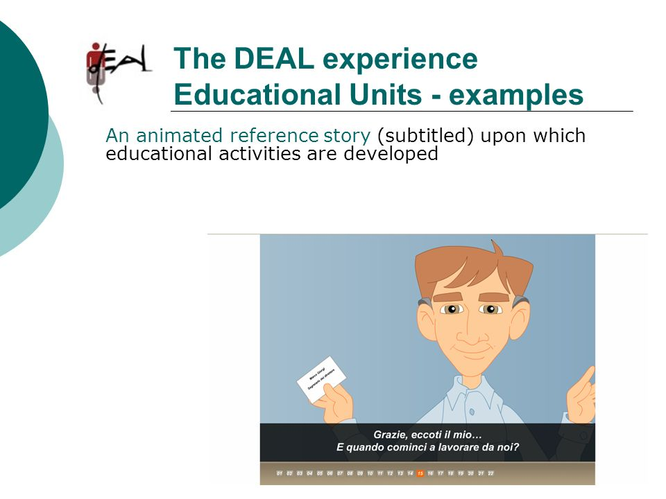 An animated reference story (subtitled) upon which educational activities are developed