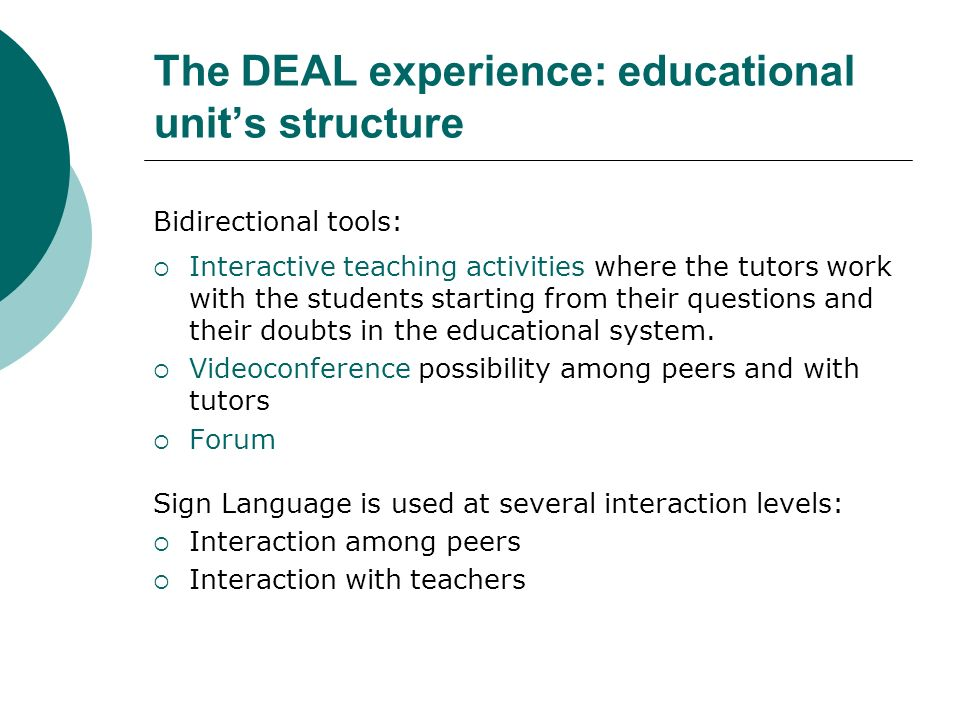Bidirectional tools: Interactive teaching activities where the tutors work with the students starting from their questions and their doubts in the educational system.