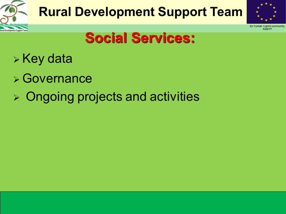 Rural Development Support Team EU Turkish Cypriot community support Key data Governance Ongoing projects and activities Social Services:
