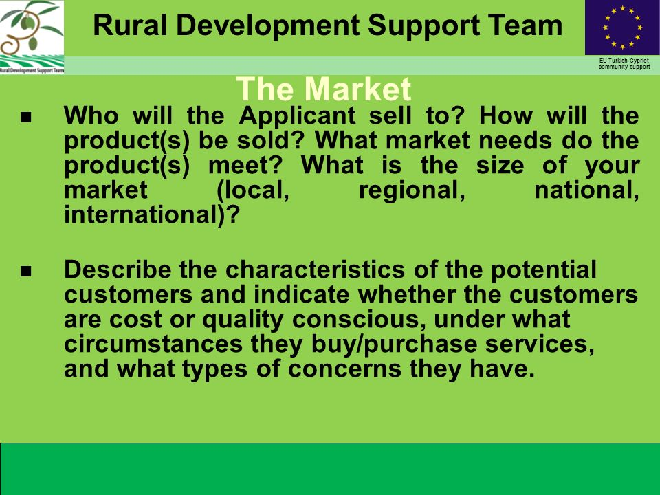 Rural Development Support Team EU Turkish Cypriot community support Who will the Applicant sell to.