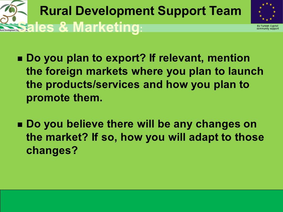 Rural Development Support Team EU Turkish Cypriot community support Sales & Marketing : n Do you plan to export.