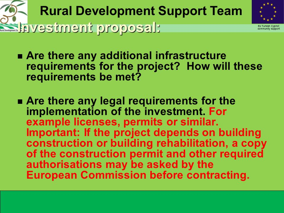 Rural Development Support Team EU Turkish Cypriot community support Investment proposal: n Are there any additional infrastructure requirements for the project.