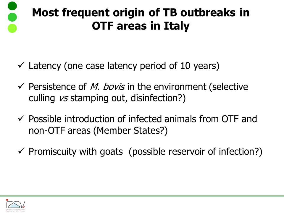 Most frequent origin of TB outbreaks in OTF areas in Italy Latency (one case latency period of 10 years) Persistence of M.