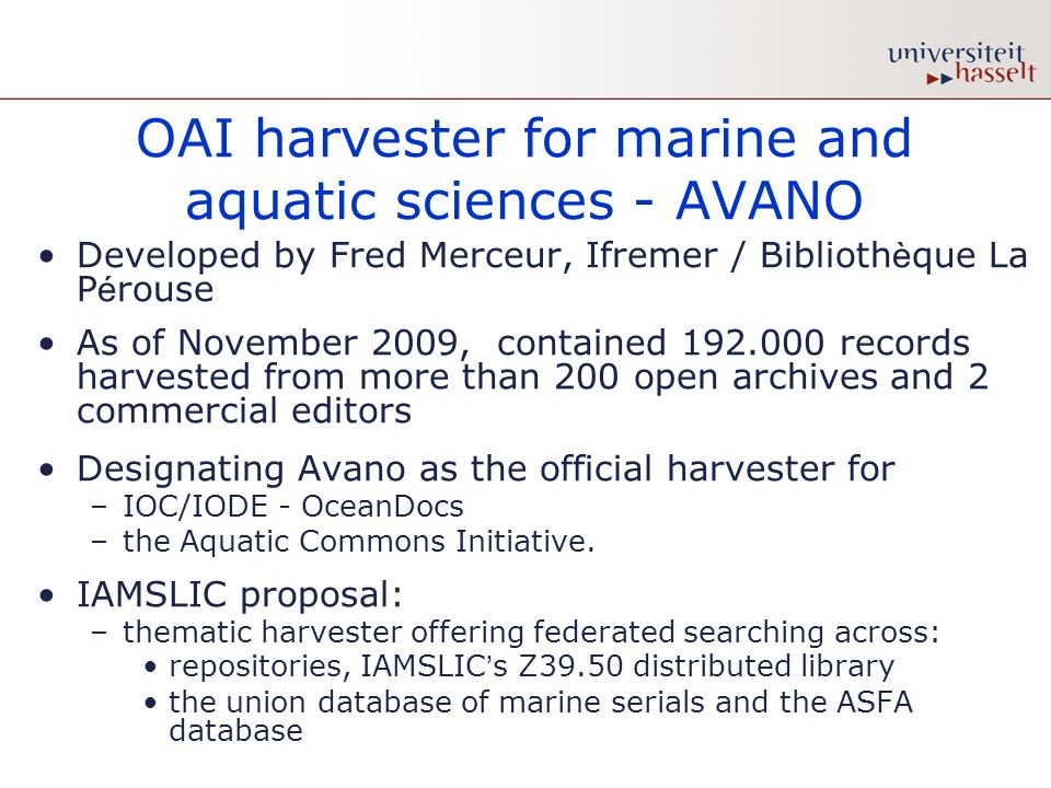 OAI harvester for marine and aquatic sciences - AVANO Developed by Fred Merceur, Ifremer / Biblioth è que La P é rouse As of November 2009, contained