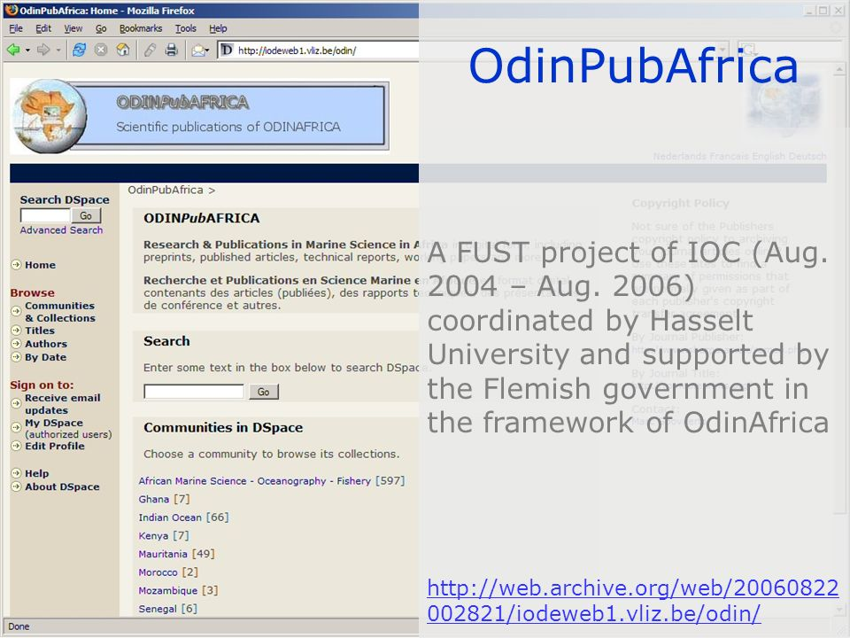 OdinPubAfrica A FUST project of IOC (Aug. 2004 – Aug. 2006) coordinated by Hasselt University and supported by the Flemish government in the framework