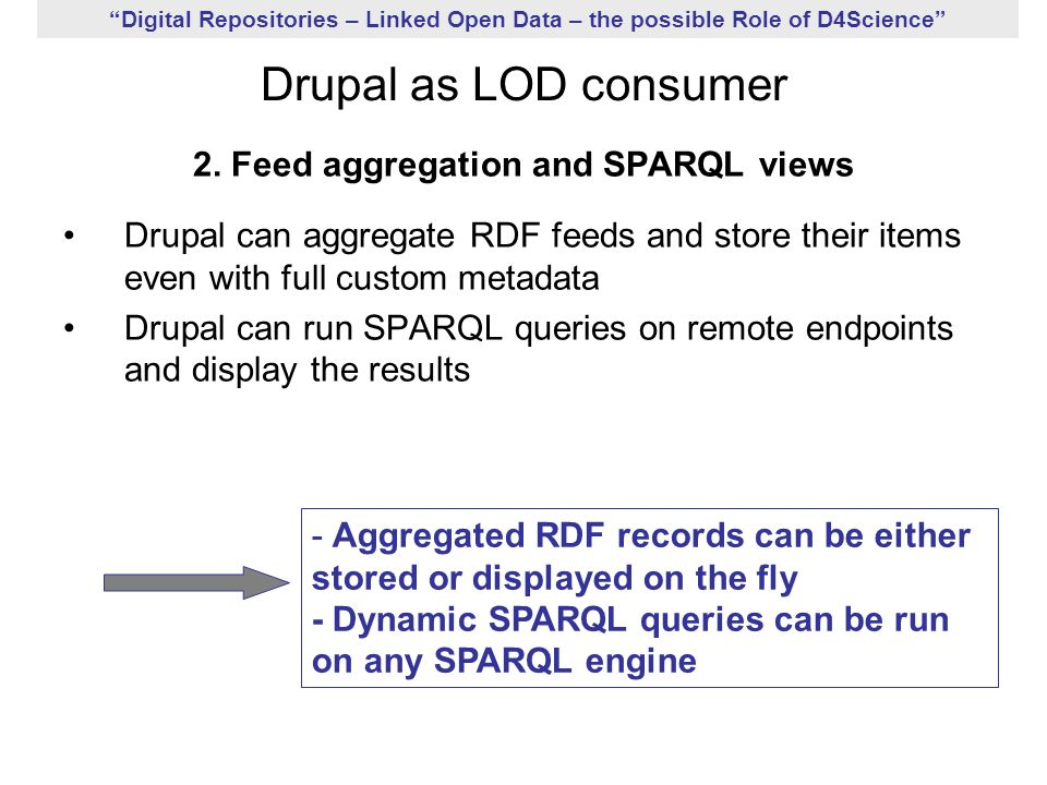 Digital Repositories – Linked Open Data – the possible Role of D4Science Drupal as LOD consumer 2.