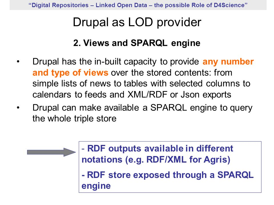 Digital Repositories – Linked Open Data – the possible Role of D4Science Drupal as LOD provider 2.