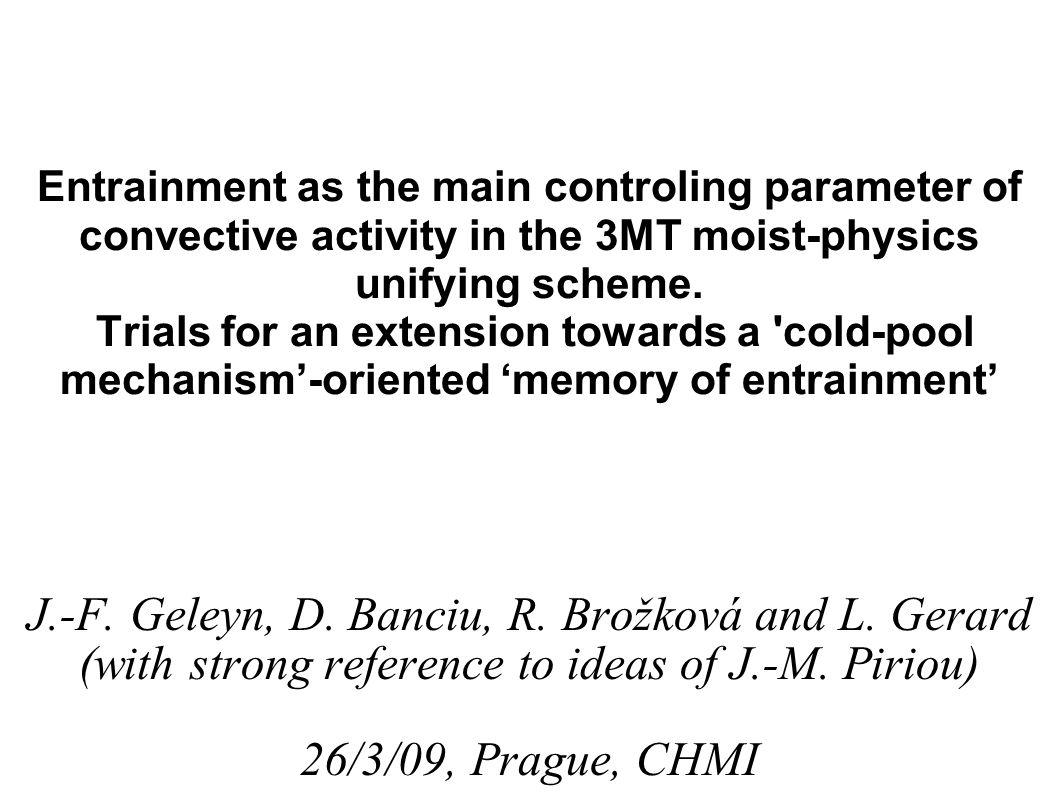 3MT, the backbone Convective equations in Microphysics-Transport form (Piriou et al., JAS, 2007) M c u/d (p)=- u/d (p).