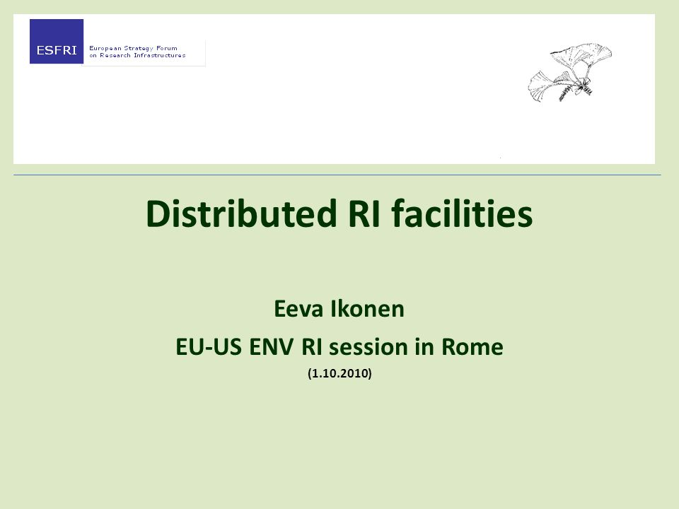European research Infrastructure can be single- or multiple-site depending on their specific technical characteristics and mission A European Distributed Infrastructure (EDRI), as recognised by ESFRI and Fiscal Address, although it has more than one site.