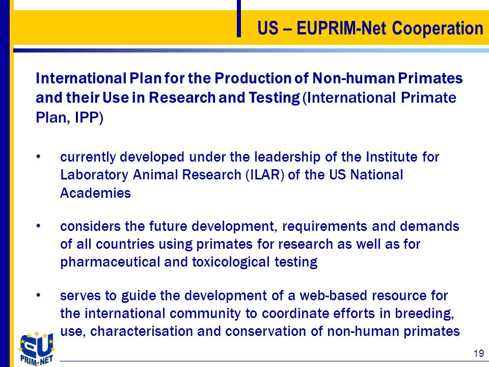 19 US – EUPRIM-Net Cooperation International Plan for the Production of Non-human Primates and their Use in Research and Testing (International Primat