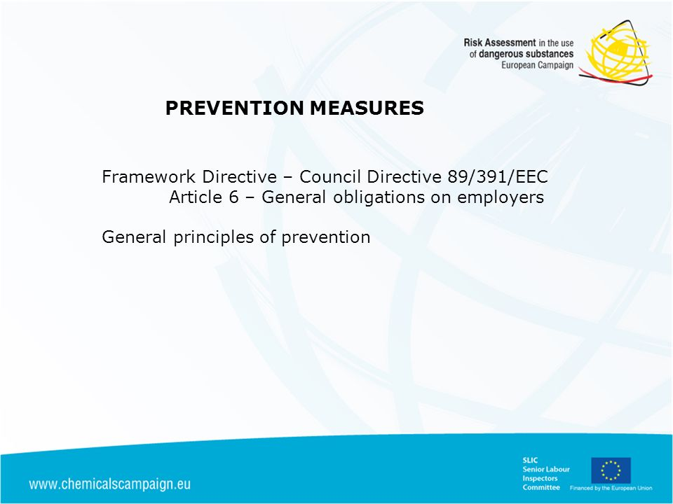 Framework Directive – Council Directive 89/391/EEC Article 6 – General obligations on employers General principles of prevention