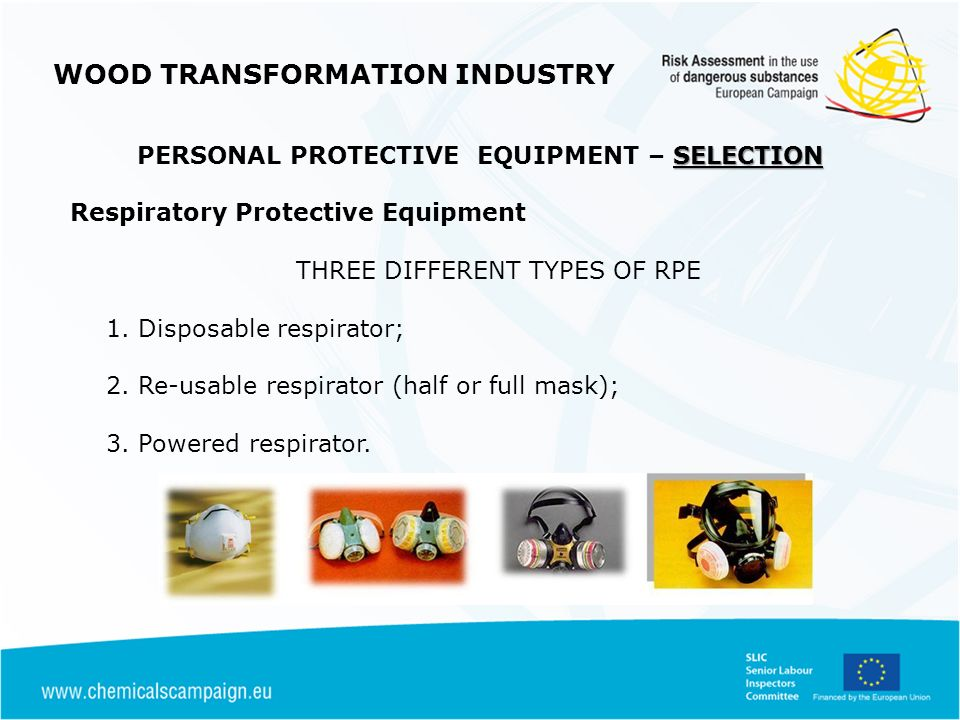 SELECTION PERSONAL PROTECTIVE EQUIPMENT – SELECTION Respiratory Protective Equipment THREE DIFFERENT TYPES OF RPE 1.
