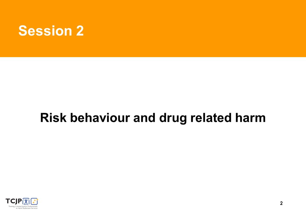 2 Session 2 Risk behaviour and drug related harm