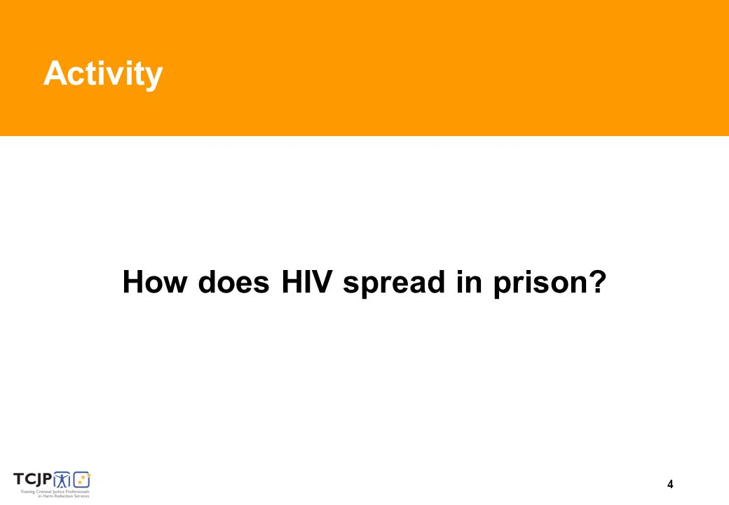 4 Activity How does HIV spread in prison?