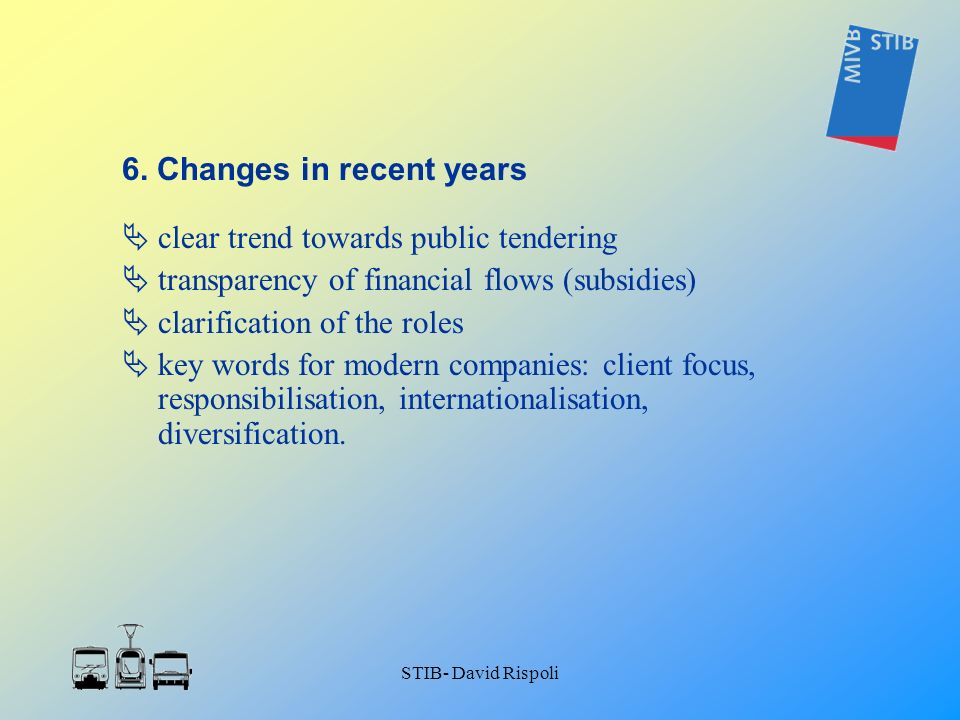 STIB- David Rispoli clear trend towards public tendering transparency of financial flows (subsidies) clarification of the roles key words for modern c