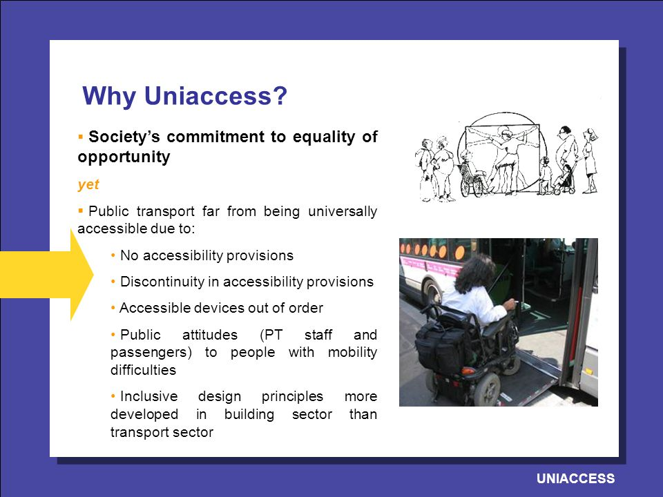UNIACCESS Collaborative processes Our goal: Establish a closer link between stakeholders and define a new improved collaborative innovation process.