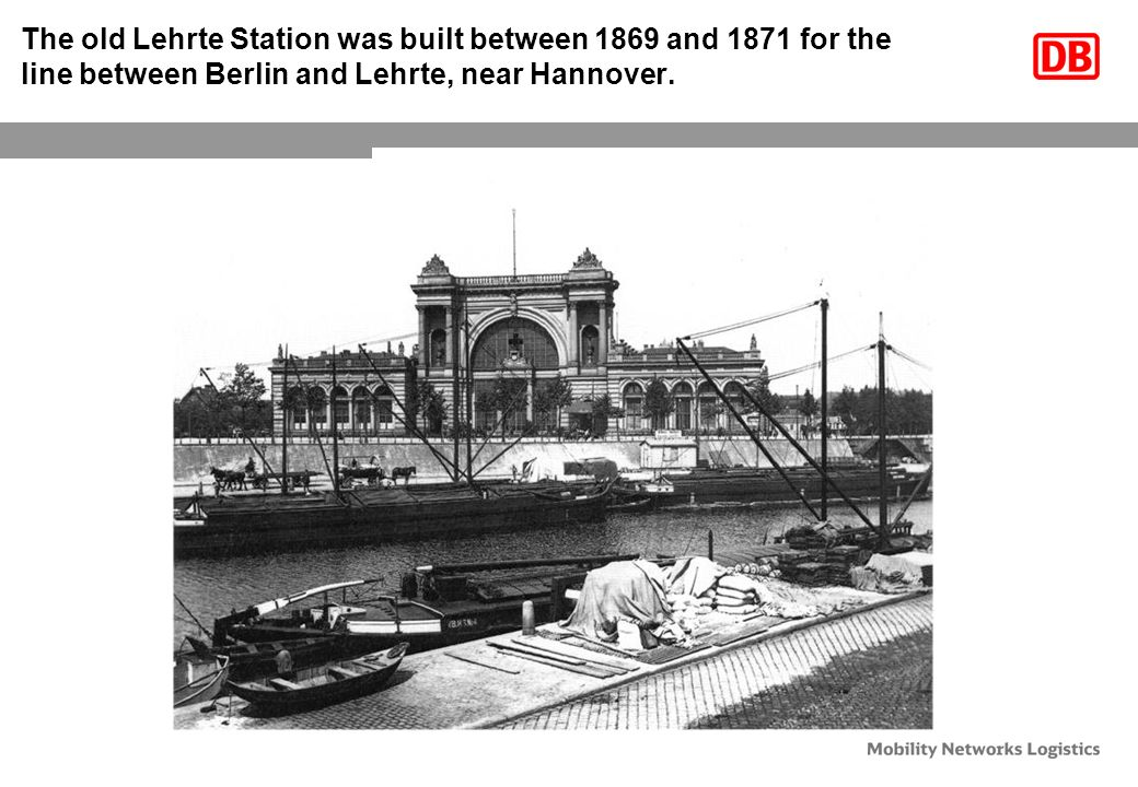 The old Lehrte Station was built between 1869 and 1871 for the line between Berlin and Lehrte, near Hannover.