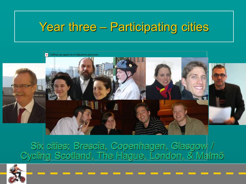 Year three – Participating cities Six cities; Brescia, Copenhagen, Glasgow / Cycling Scotland, The Hague, London, & Malmö
