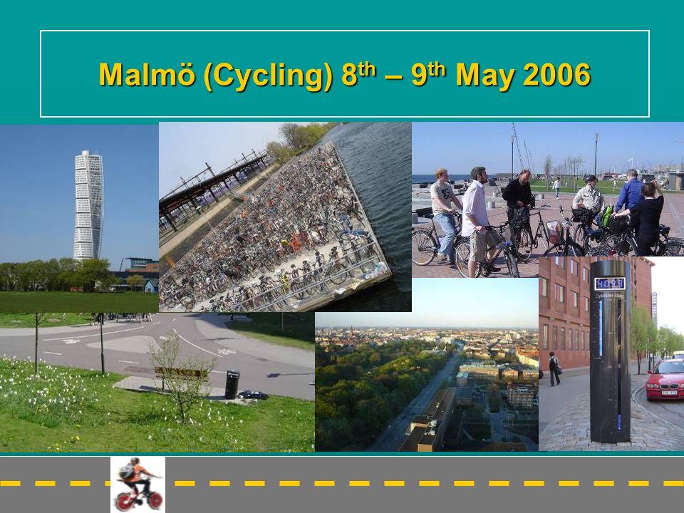 Malmö (Cycling) 8 th – 9 th May 2006
