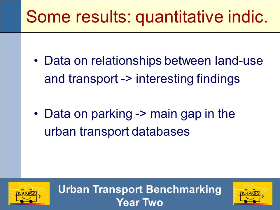 Urban Transport Benchmarking Year Two Some results: qualitative indic.