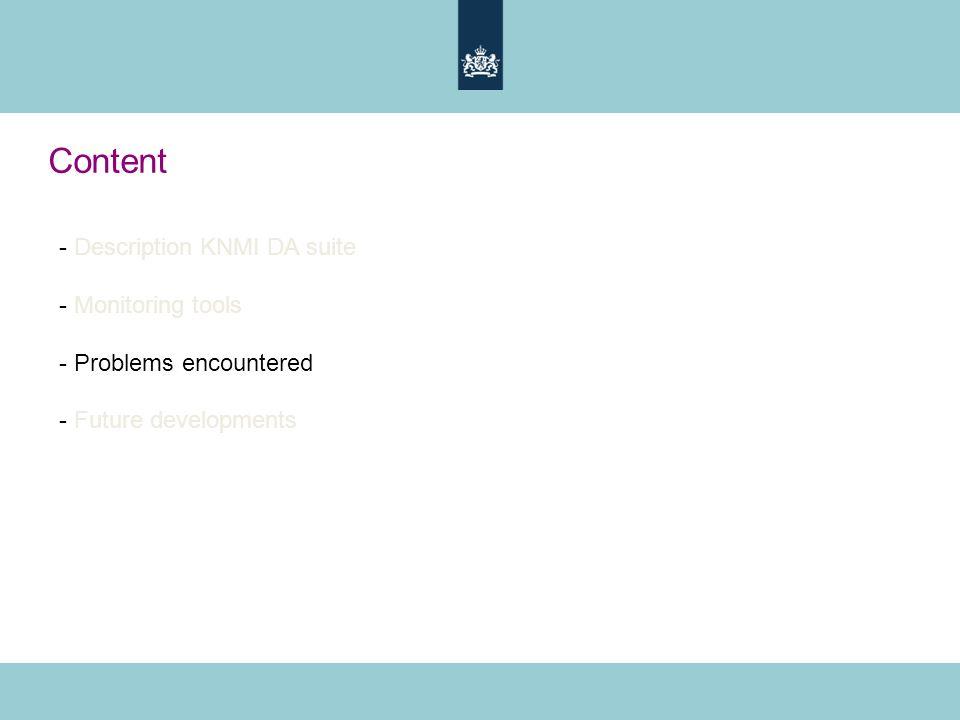 Content - Description KNMI DA suite - Monitoring tools - Problems encountered - Future developments