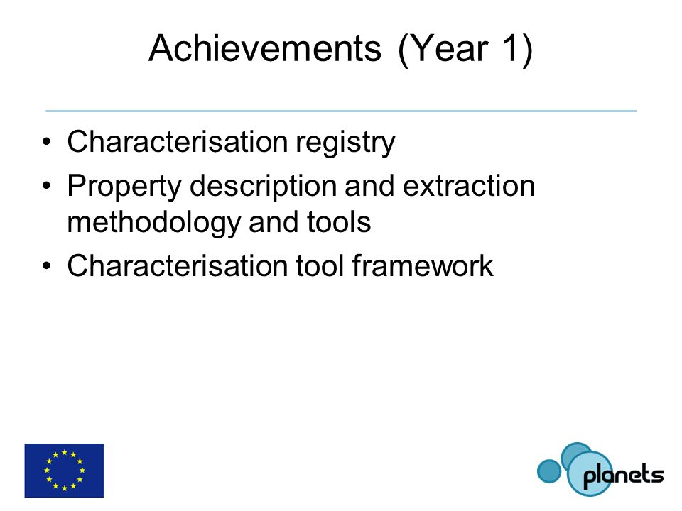 Achievements (Year 1) Characterisation registry Property description and extraction methodology and tools Characterisation tool framework