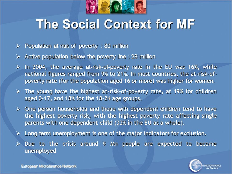 The Social Context for MF Population at risk of poverty : 80 million Population at risk of poverty : 80 million Active population below the poverty li
