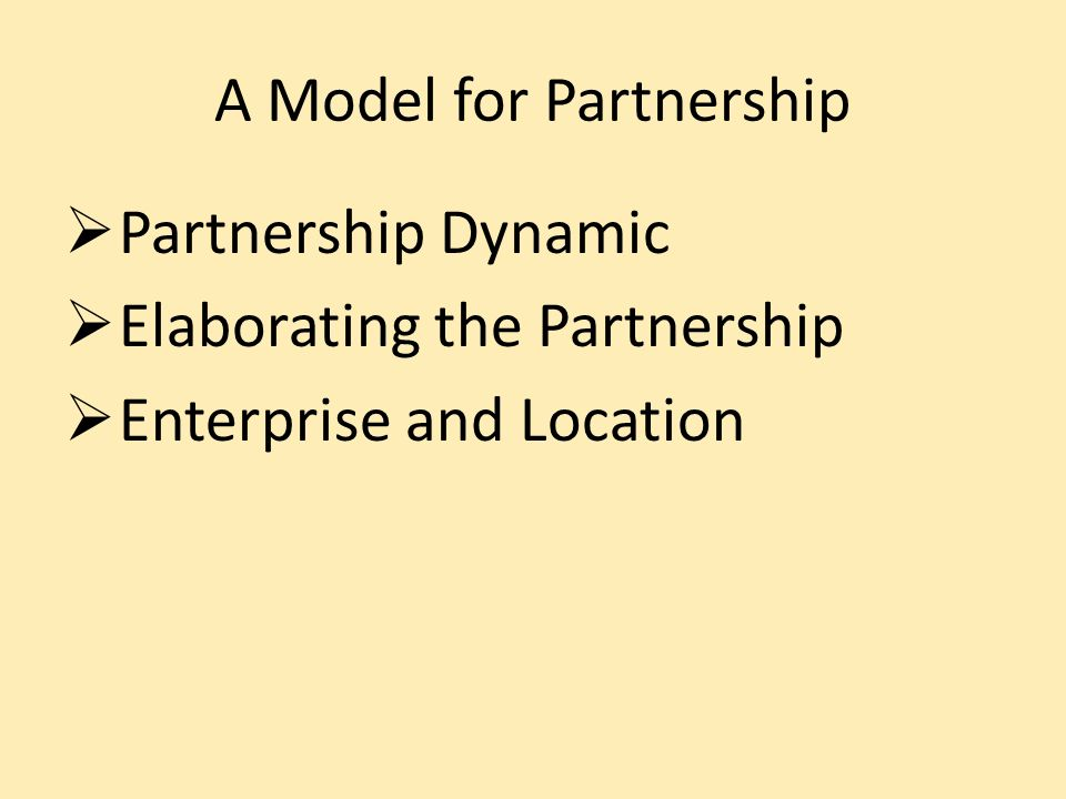 A Model for Partnership Partnership Dynamic Elaborating the Partnership Enterprise and Location