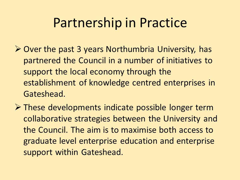 Collaboration Graduates into Gateshead – Enterprise Start Up Support Collaboration in Advanced Learning Collaboration in Support for Local Enterprise