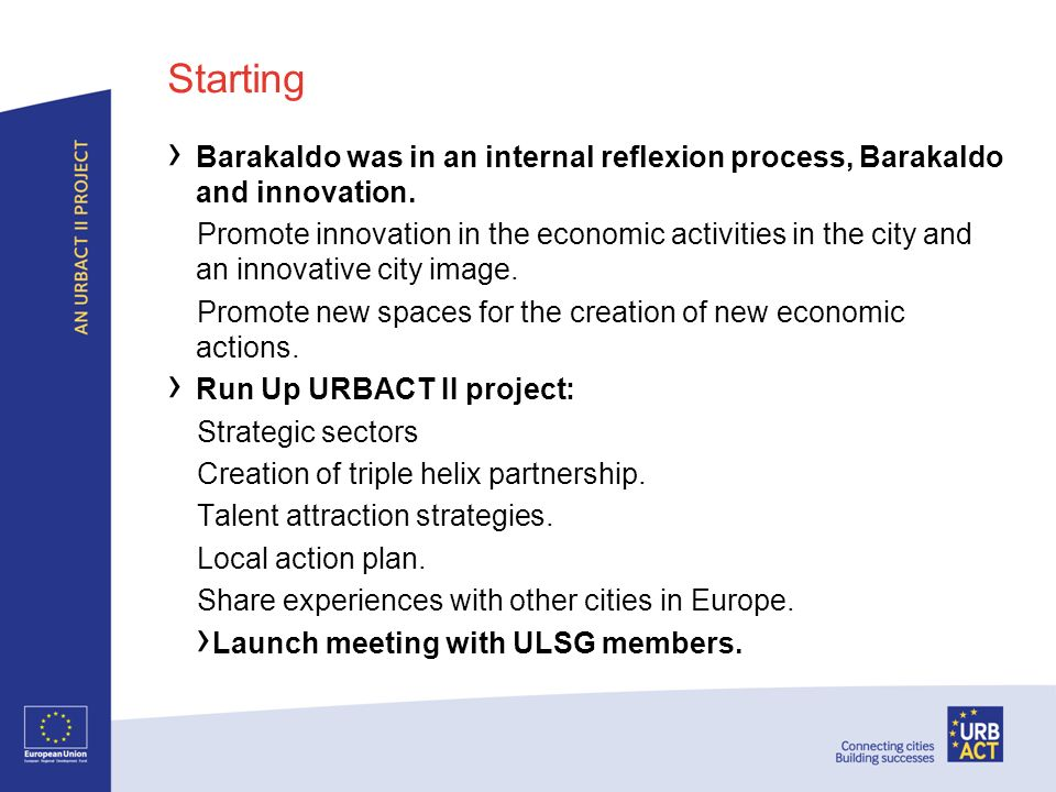 Starting Barakaldo was in an internal reflexion process, Barakaldo and innovation. Promote innovation in the economic activities in the city and an in