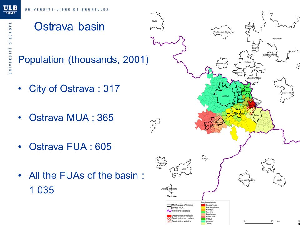 Ostrava basin Population (thousands, 2001) City of Ostrava : 317 Ostrava MUA : 365 Ostrava FUA : 605 All the FUAs of the basin : 1 035
