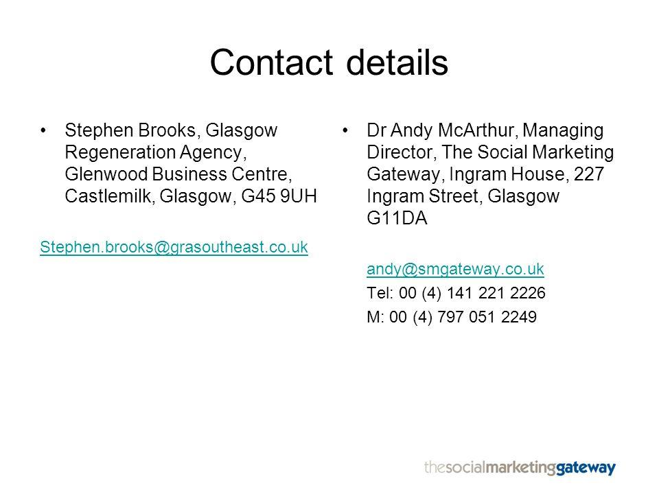 Contact details Stephen Brooks, Glasgow Regeneration Agency, Glenwood Business Centre, Castlemilk, Glasgow, G45 9UH Stephen.brooks@grasoutheast.co.uk