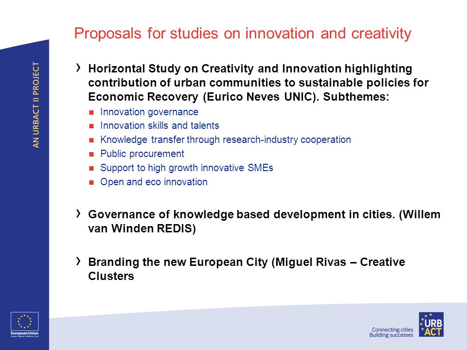 Proposals for studies on innovation and creativity Horizontal Study on Creativity and Innovation highlighting contribution of urban communities to sus
