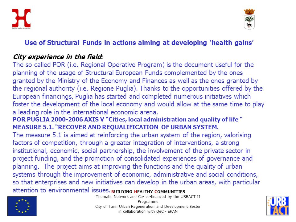 Use of Structural Funds in actions aiming at developing health gains City experience in the field: The so called POR (i.e.