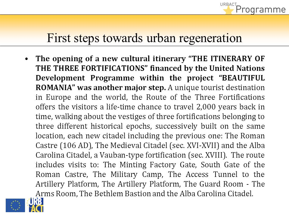 First steps towards urban regeneration The opening of a new cultural itinerary THE ITINERARY OF THE THREE FORTIFICATIONS financed by the United Nation