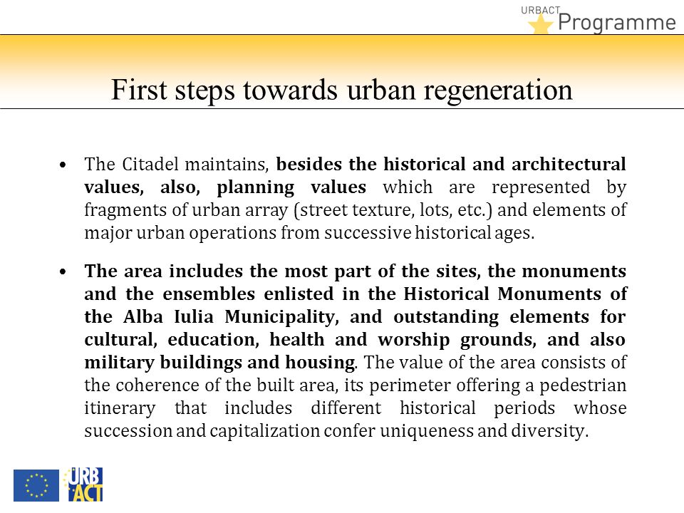 First steps towards urban regeneration The Citadel maintains, besides the historical and architectural values, also, planning values which are represe