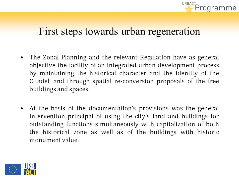 First steps towards urban regeneration The Zonal Planning and the relevant Regulation have as general objective the facility of an integrated urban de