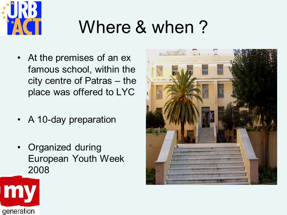 Where & when ? At the premises of an ex famous school, within the city centre of Patras – the place was offered to LYC A 10-day preparation Organized