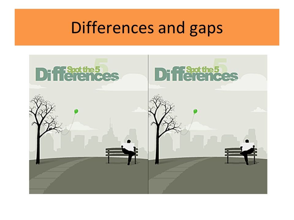 Differences and gaps