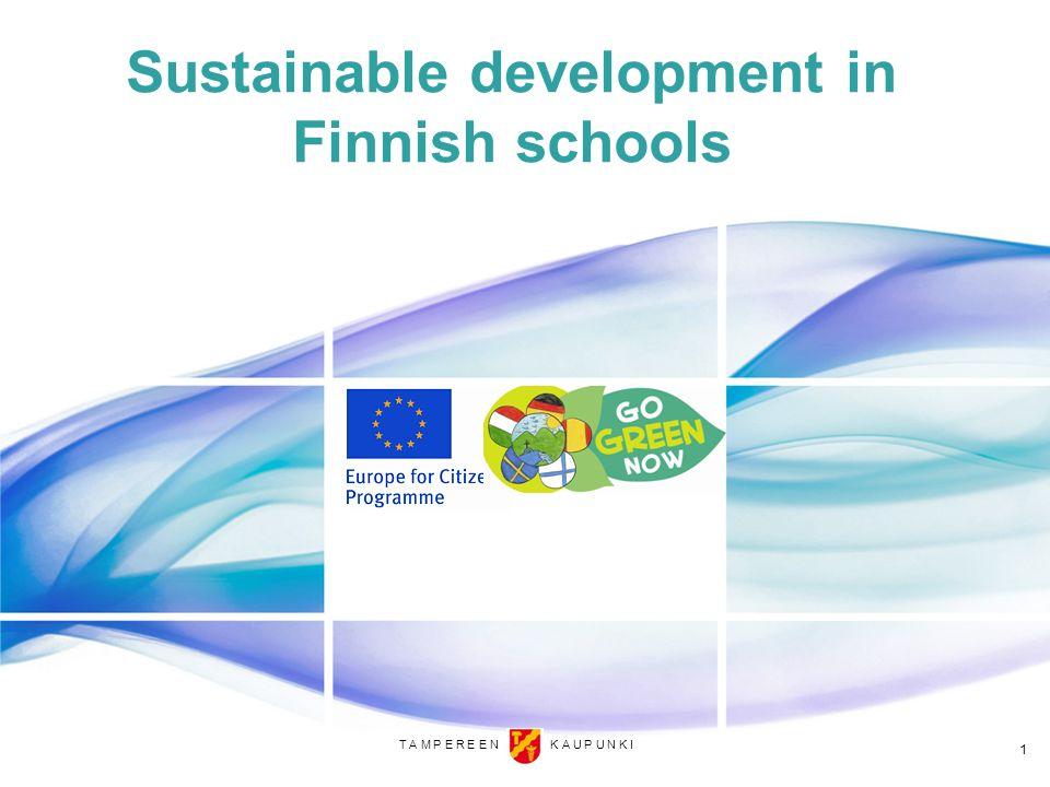 T A M P E R E E N K A U P U N K I Sustainable development in Finnish schools 1