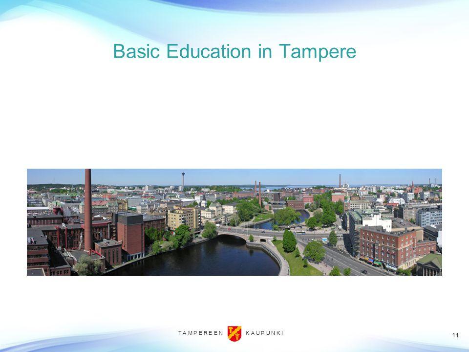 T A M P E R E E N K A U P U N K I Basic Education in Tampere 11
