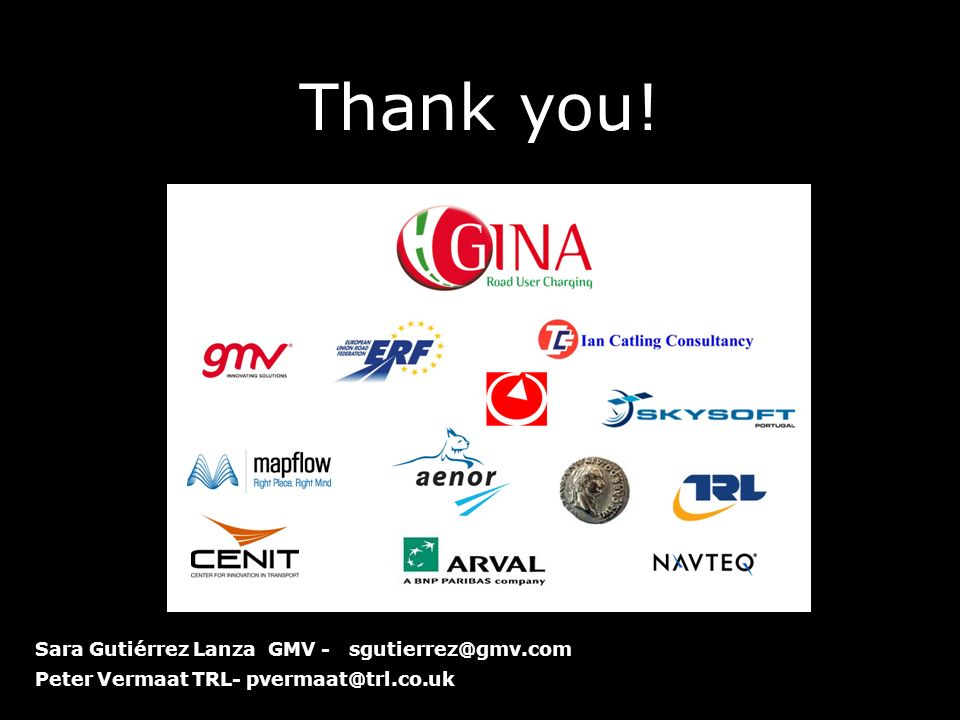 Thank you! Sara Gutiérrez Lanza GMV - sgutierrez@gmv.com Peter Vermaat TRL- pvermaat@trl.co.uk