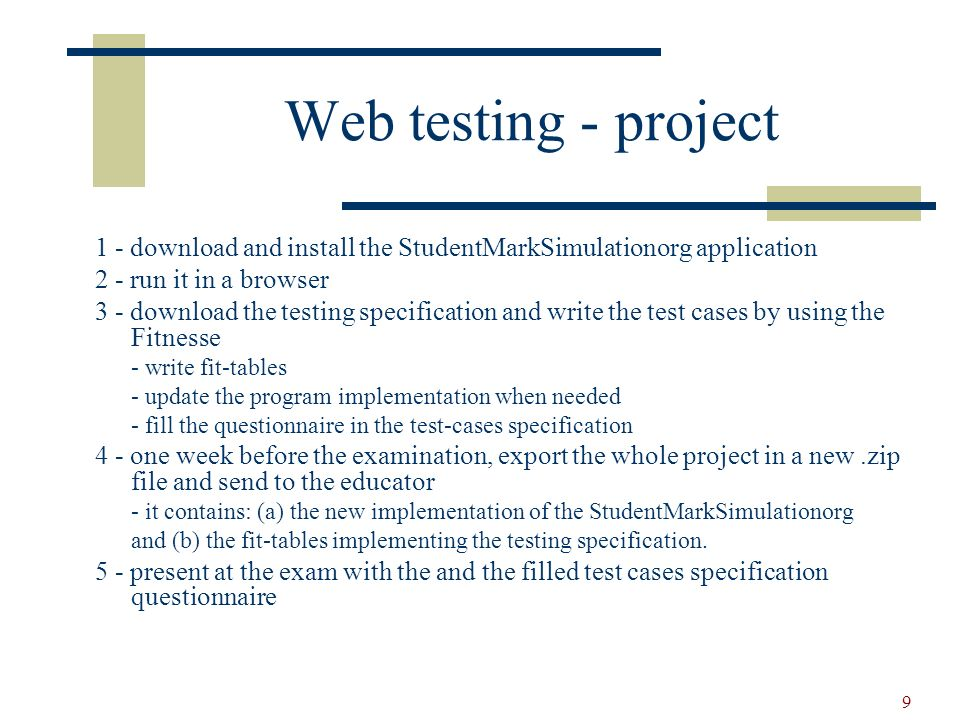 Web testing - project 1 - download and install the StudentMarkSimulationorg application 2 - run it in a browser 3 - download the testing specification